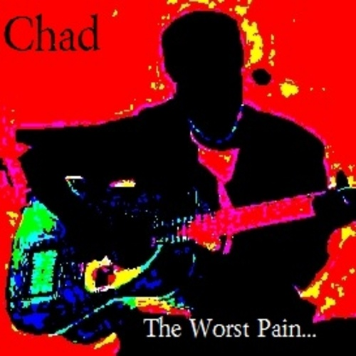 Chad-The-Worst-Pain-You-Could-Ever-Survive-front-large.jpg